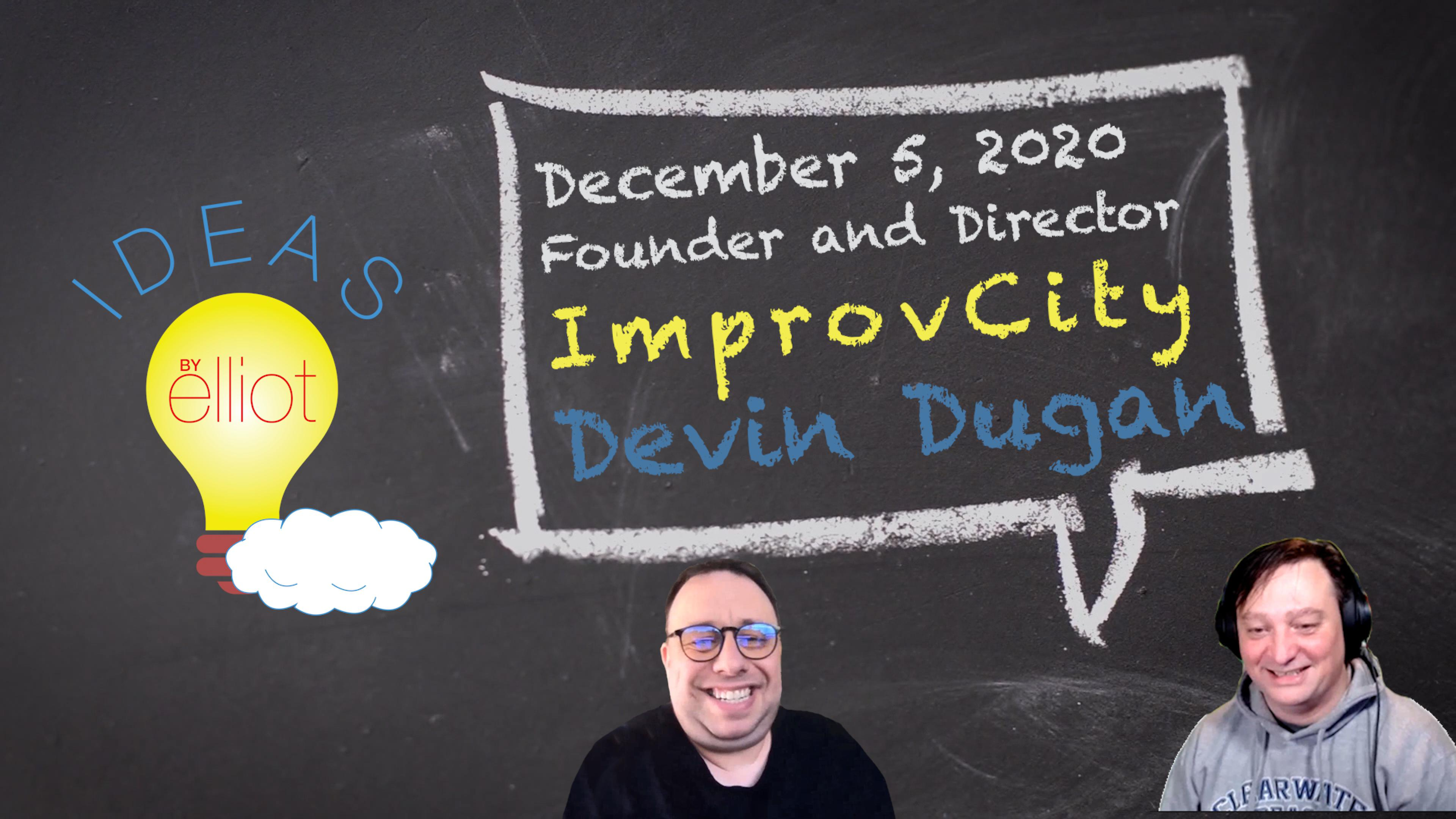 Entrepreneur Founder and Director of ImprovCity Comedy in Orange County, California: Devin Dugan