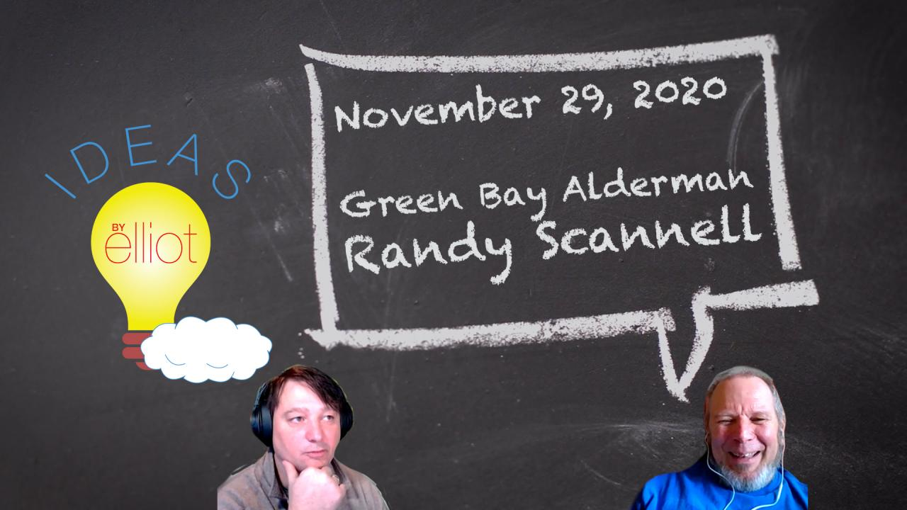 November 29, 2020 Interview with Green Bay Alderman of District 7: Randy Scannell