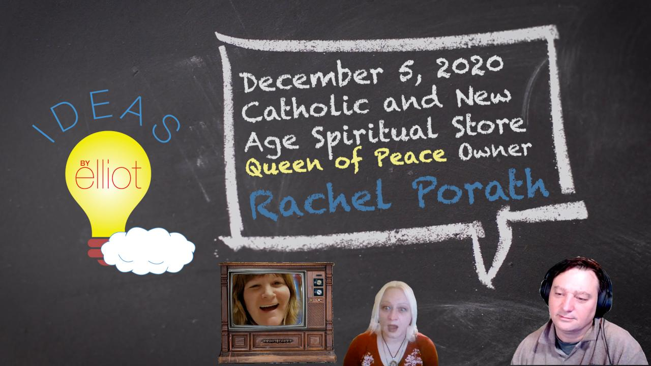 Catholic and New Age Spiritual Store Queen of Peace Owner Rachel Porath (Recorded December 5, 2020)